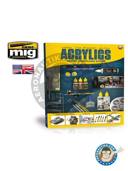 Modelling Guide: How To Paint With Acrylics | Book manufactured by AMMO of Mig Jimenez (ref. A.MIG-6040) image