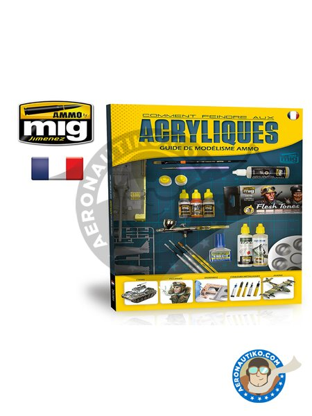 Modelling Guide: Comment Peindre aux  Acryliques | Book manufactured by AMMO of Mig Jimenez (ref. A.MIG-6042) image
