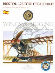 "Wings and Rigging: Book - Book Bristol F.2B ""The Crocodile"" by Jose María Martínez Fernández"